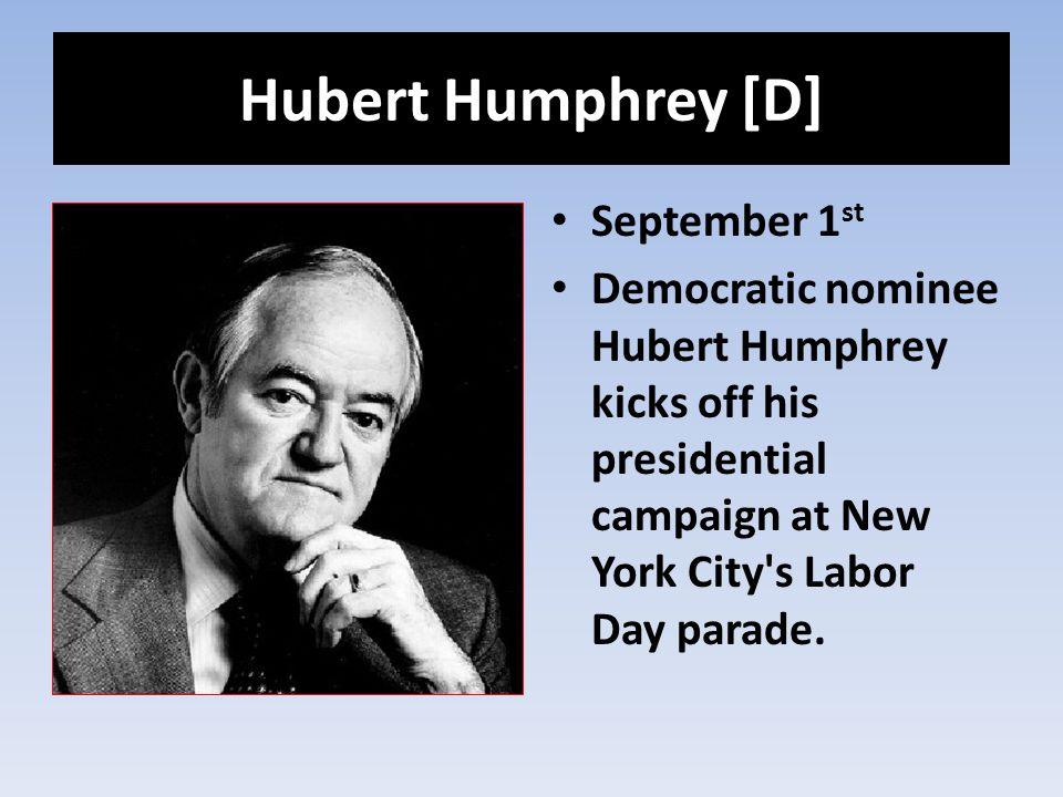 Hubert Humphrey [D] September 1st